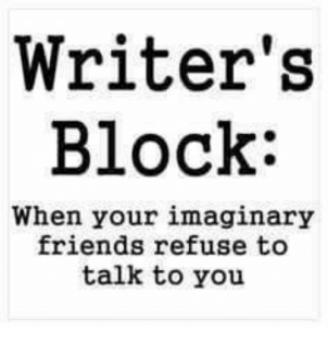 writers-block-when-your-imaginary-friends-refuse-to-talk-to-24442489